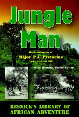 Jungle Man: The Autobiography of Major P.J. Pretorius