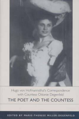 Hugo Von Hofmannsthal's Correspondence with Countess Ottonie Degenefeld: The Poet and the Countess