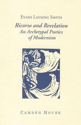 Ricorso and Revelation: An Archetypal Poetics of Modernism