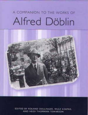 A Companion to the Works of Alfred Doblin