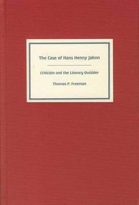 The Case of Hans Henny Jahnn: Criticism and the Literary Outsider