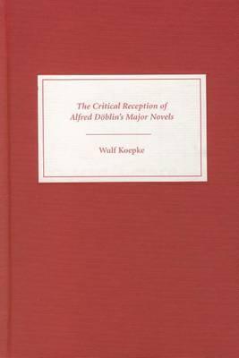 The Critical Reception of Alfred Doblin's Major Novels