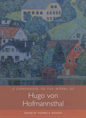 A Companion to the Works of Hugo Von Hofmannsthal