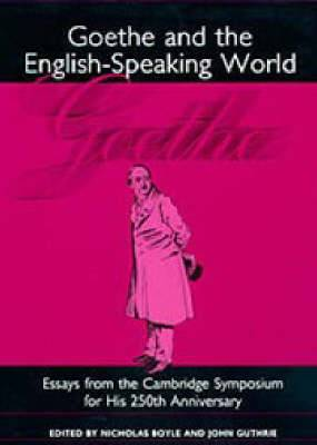 Goethe and the English-Speaking World: A Cambridge Symposium for His 250th Anniversary