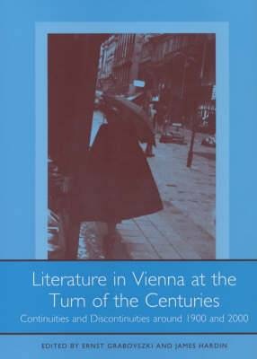 Literature in Vienna at the Turn of the Centuries: Continuities and Discontinuities Around 1900 and 2000