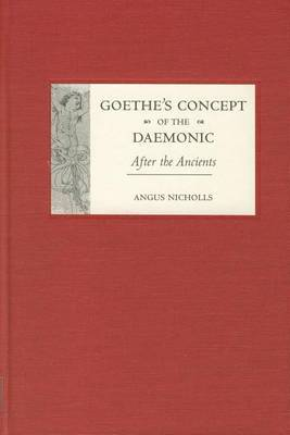 Goethe's Concept of the Daemonic: After the Ancients