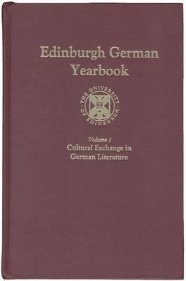 Edinburgh German Yearbook 1 - Cultural Exchange in German Literature