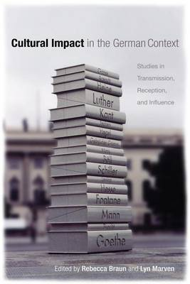 Cultural Impact in the German Context: Studies in Transmission, Reception, and Influence