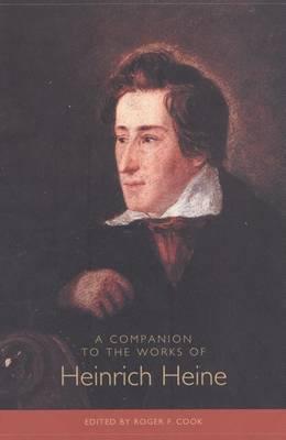A Companion to the Works of Heinrich Heine