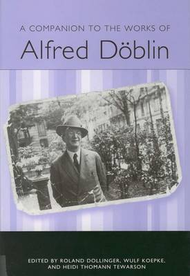 A Companion to the Works of Alfred Doeblin