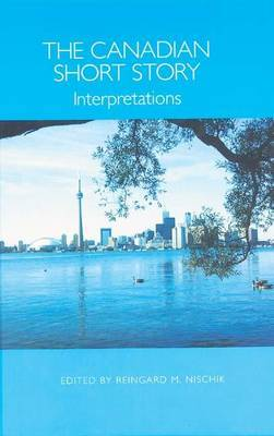 The Canadian Short Story: Interpretations