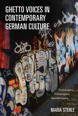 Ghetto Voices in Contemporary German Culture: Textscapes, Filmscapes, Soundscapes