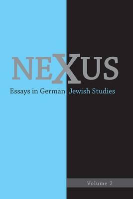 Nexus: Essays in German Jewish Studies
