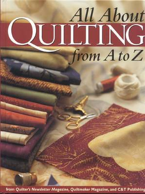All About Quilting from A-Z