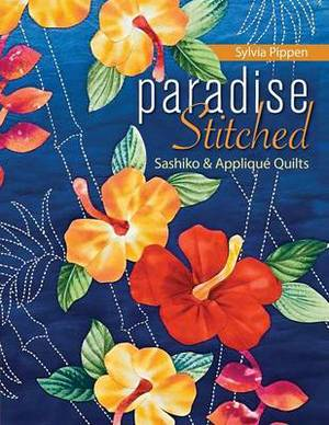 Paradise Stitched: Sashiko and Applique Quilts