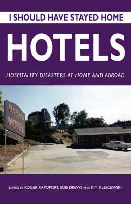 Hotels: Hospitality Disasters at Home and Abroad