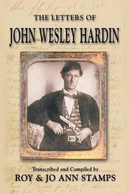 The Letters of John Wesley Hardin