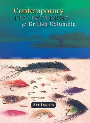 Contemporary Fly Patterns of British Columbia