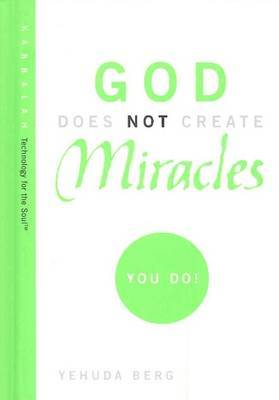 God Does Not Create Miracles: You Do!