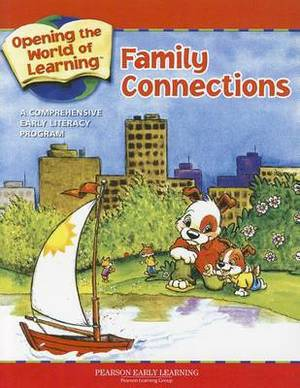 Opening the World of Learning: Family Connections: A Comprehensive Early Literacy Program