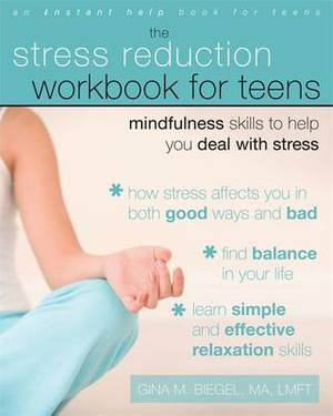 Stress Reduction Workbook for Teens: Mindfulness Skills to Help You Deal with Stress (Instant Help)