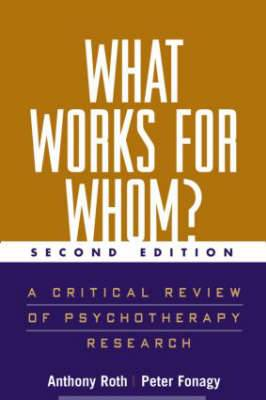 What Works for Whom? Second Edition: A Critical Review of Psychotherapy Research