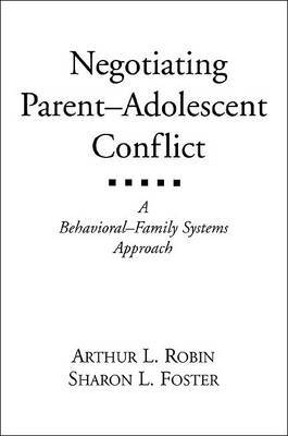 Negotiating Parent-Adolescent Conflict: A Behavioral-Family Systems Approach