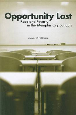 Opportunity Lost: Race and Poverty in the Memphis City Schools