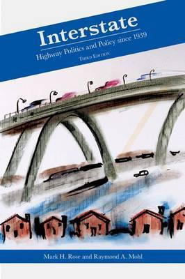 Interstate: Express Highway Politics, 1939-2009