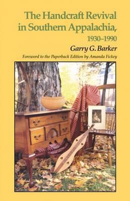 Handcraft Revival Southern Appalachia: 1930-1990
