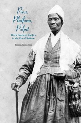 Press, Platform, Pulpit: Black Feminist Publics in the Era of Reform
