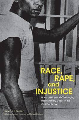 Race, Rape, and Injustice: Documenting and Challenging Death Penalty Cases in the Civil Rights Era