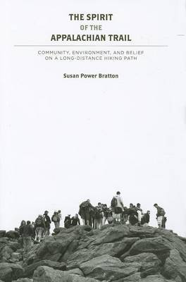 The Spirit of the Appalachian Trail: Community, Environment, and Belief