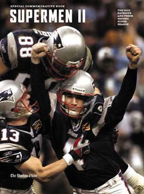 Supermen II: The 2003 Patriots and Their Second Super Bowl Season
