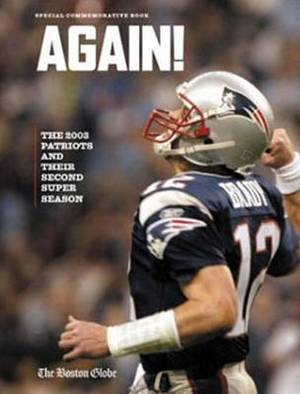 Again!: The 2003 Patriots and Their Second Super Bowl Season