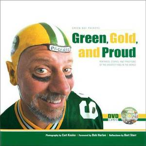 Green, Gold, and Proud: Portraits, Stories, and Traditions of the Greatest Fans in the World