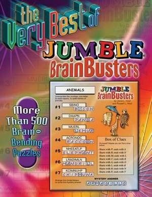 The Very Best of Jumble Brainbusters: More Than 500 Brain-Bending Puzzles