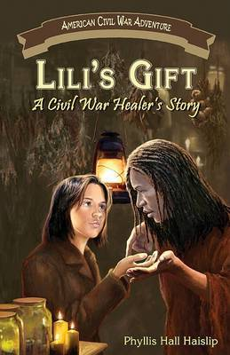 Lili's Gift: A Civil War Healer's Story