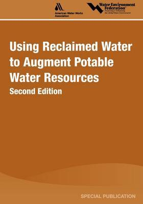 Using Reclaimed Water to Augment Potable Water Resources, Second Edition