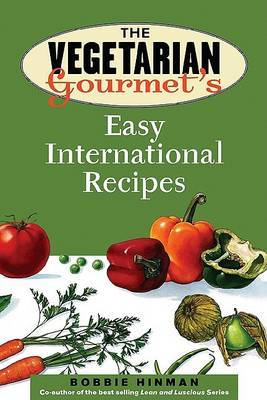 The Vegetarian Gourmet's Easy International Recipes