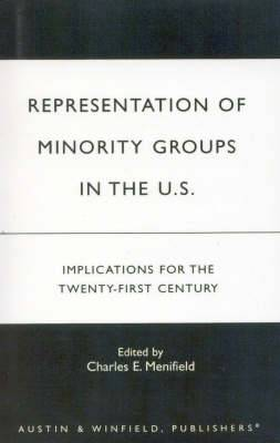 Representation of Minority Groups in the U.S: Implications for the Twenty-First Century