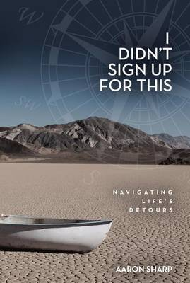 I Didn't Sign Up for This: Navigating Life's Detours