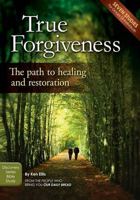 True Forgiveness: The Path to Healing and Restoration