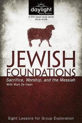 Jewish Foundations: Sacrifice, Worship, and the Messiah