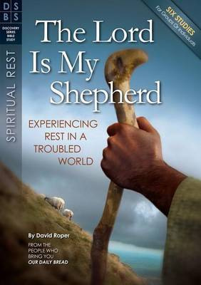 The Lord Is My Shepherd: Experiencing Rest in a Troubled World