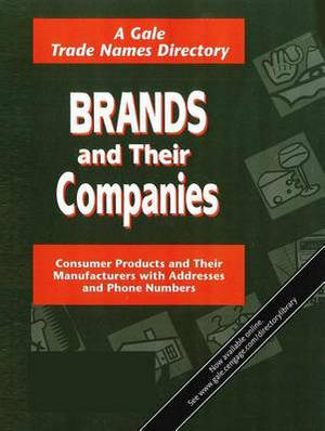 Brands and Their Companies: Consumer Products and Their Manufacturers with Addresses and Phone Numbers
