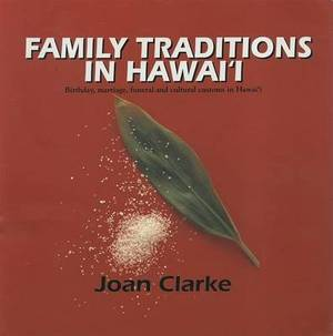 Family Traditions in Hawai'i: Birthday, Marriage, Funeral and Cultural Customs in Hawai'i
