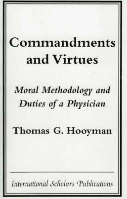 Commandments and Virtues: Moral Methodology and Duties of a Physician