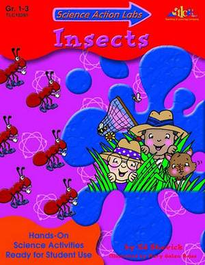 Science Action Labs Insects: Hands-On Science Activities Ready for Student Use