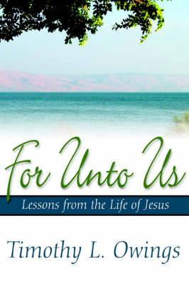 For Unto Us: Lessons from the Life of Jesus